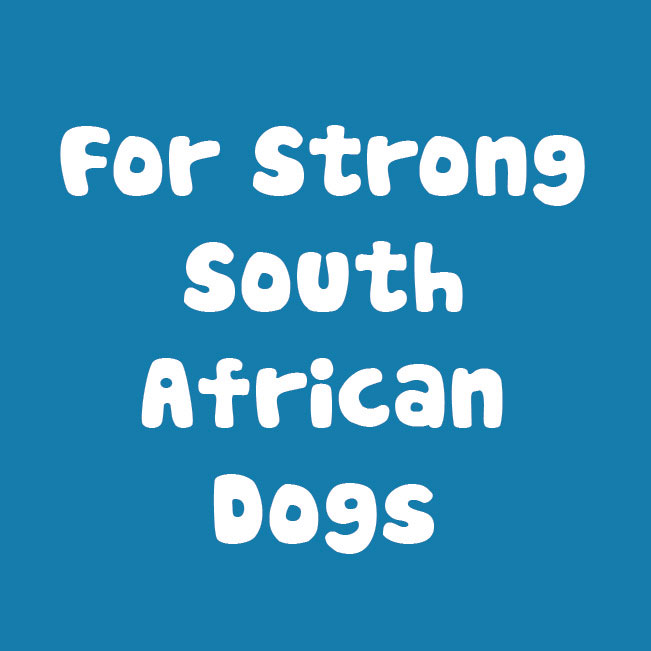 For strong south african dogs